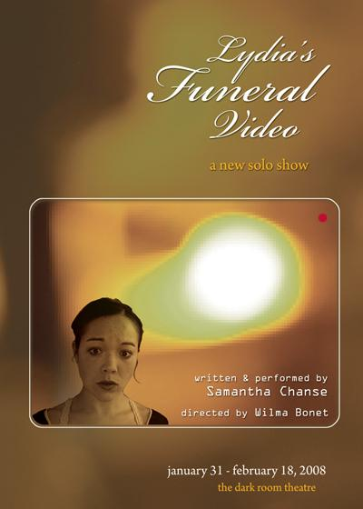 Lydia's Funeral Video, a new solo show written and performed by Samantha Chanse